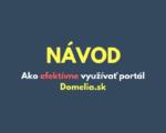 Návod - Ako efektívne využívať portál Domelia.sk